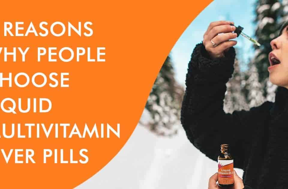 5 reasons why people choose liquid multivitamin over pills